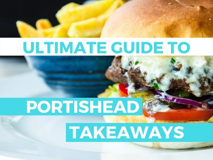 Ultimate Guide to Portishead Takeaways